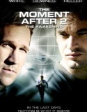 The Moment After II: The Awakening (2006) subtitrat in romana