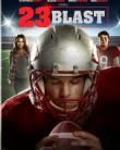 23 Blast (2014) online subtitrat