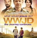 WWJD WHAT WOULD JESUS DO? THE JOURNEY CONTINUES (2015)
