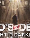 God's Not Dead 3: A Light in Darkness (2018) ONLINE