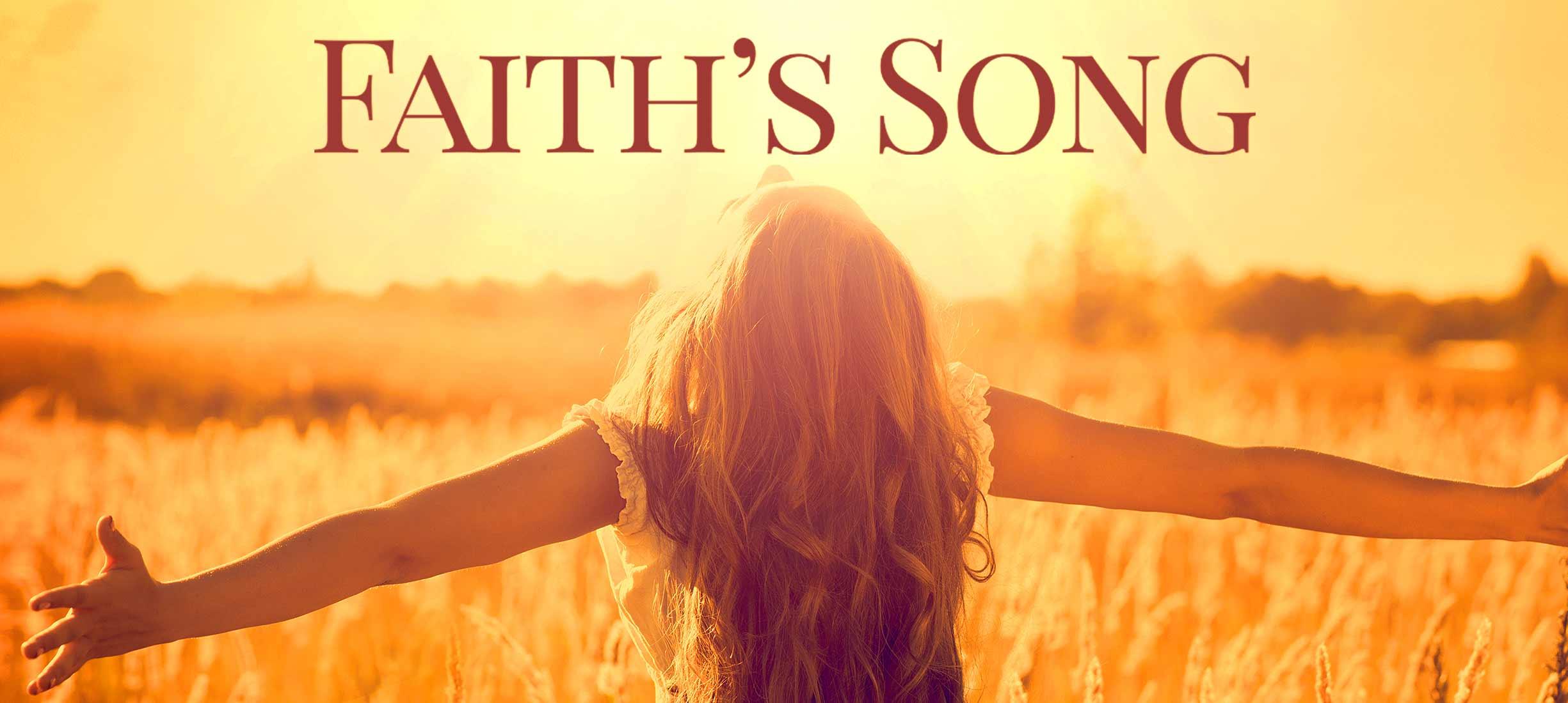 Faith's Song (2017)- Cantecul credintei