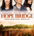 Hope Bridge – Podul Speranței ( 2015 ) online subtitrat in romana